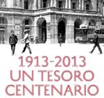 1913-2013 Un Tesoro Centenario
